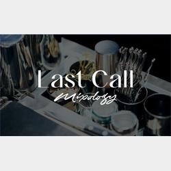 Last Call Mixology